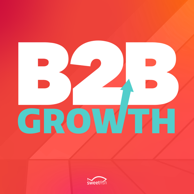 B2B Growth podcast