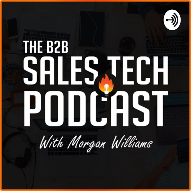The B2B Sales Tech Podcast