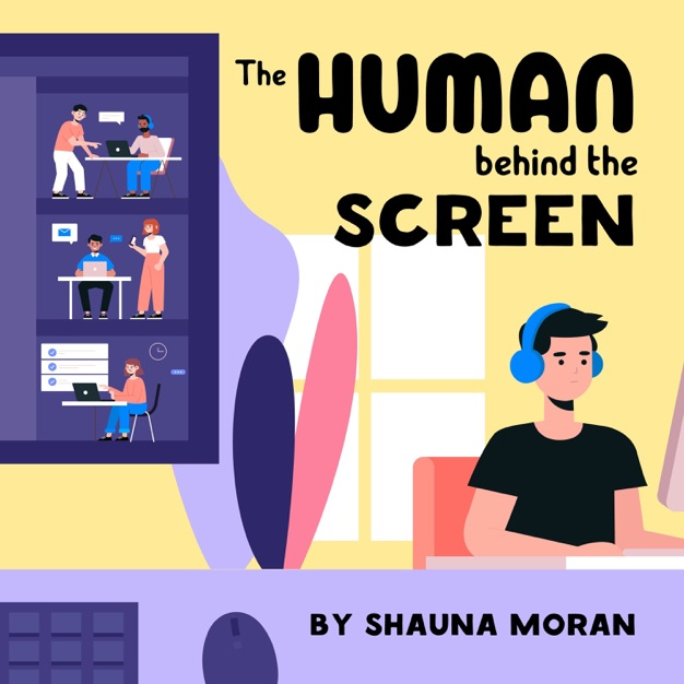 The Human Behind The Screen podcast